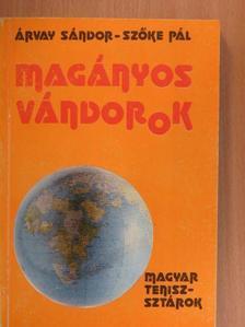Árvay Sándor - Magányos vándorok [antikvár]