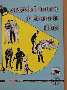 Fejes Katalin - Munkanélküli fiatalok és pályakezdők képzése [antikvár]