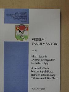 """Kiss J. László - """"Német országoktól"""" Németországig [antikvár]"""