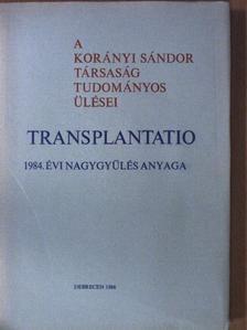 Alberth Béla - A Korányi Sándor társaság tudományos ülései - Transplantatio [antikvár]