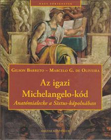 Barreto, Gilson, de Oliviera, Marcelo G. - Az igazi Michelangelo-kód [antikvár]