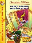 Geronimo Stilton - Patty Spring megérkezett!
