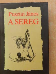 Pusztai János - A sereg [antikvár]