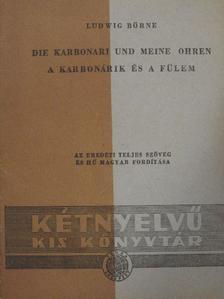 Ludwig Börne - A karbonárik és a fülem [antikvár]
