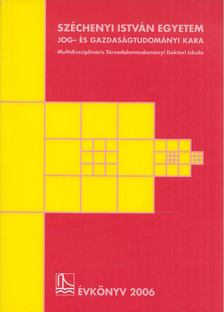 Reisinger Adrienn - Széchenyi István Egyetem Kautz Gyula Gazdaságtudományi Kar - Évkönyv 2006 [antikvár]