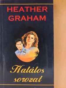 Heather Graham - Halálos sorozat [antikvár]
