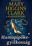 Mary Higgins Clark ,  Alafair Burke - A Hamupipőke-gyilkosság - A gyanú árnyékában 2.