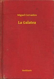 Cervantes Miguel - La Galatea [eKönyv: epub, mobi]