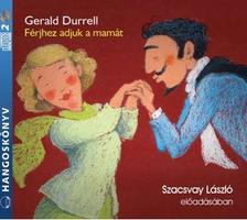 Gerald Durrell - Férjhez adjuk a mamát - hangoskönyv