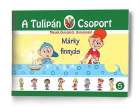 Szabó Ágnes - A Tulipán Csoport - Márky finnyás