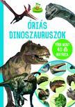 Szabó Zsolt - Óriás dinoszauruszok - több mint 40 db matricával