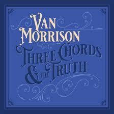 Van Morrison - THREE CHORDS AND THE TRUTH - CD