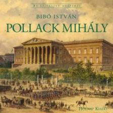 Bibó István - Pollack Mihály - Az épitészet mesterei