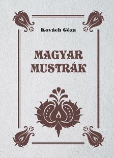 Kovách Géza - Magyar mustrák