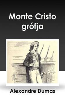Alexandre DUMAS - Monte Cristo grófja [eKönyv: epub, mobi]