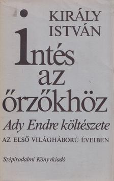 Király István - Intés az őrzőkhöz I-II. [antikvár]