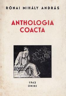 Rónai Mihály András - Anthologia Coacta (reprint) [antikvár]