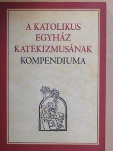 A Katolikus Egyház Katekizmusának kompendiuma [antikvár]