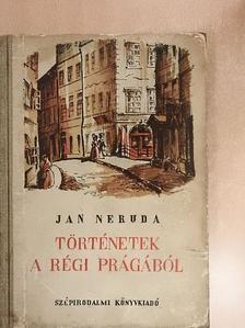 Jan Neruda - Történetek a régi Prágából [antikvár]