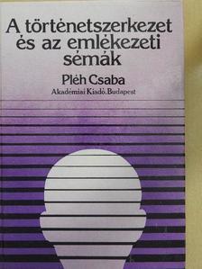 Pléh Csaba - A történetszerkezet és az emlékezeti sémák [antikvár]