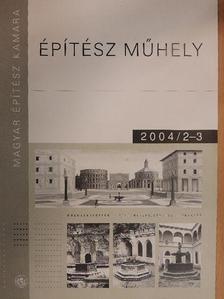 Dr. Czétényi Piroska - Építész Műhely 2004/2-3. [antikvár]