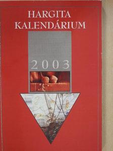 Sütő András - Hargita Kalendárium 2003. [antikvár]