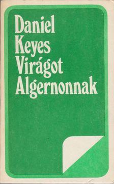 Daniel Keyes - Virágot Algernonnak [antikvár]