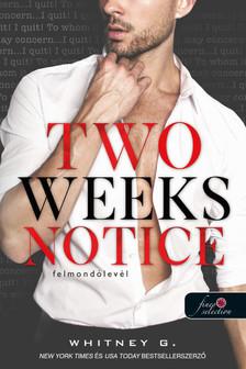Whitney G. - Two Weeks Notice - Felmondólevél