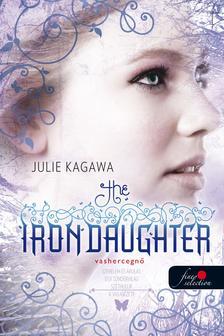 Julie Kagawa - The Iron Daughter - Vashercegnő - KEMÉNY BORÍTÓS