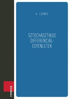 Arnold Ludwig - Sztochasztikus differenciálegyenletek [eKönyv: pdf]