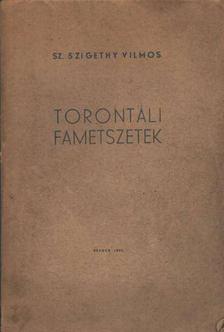 Sz. Szigethy Vilmos - Torontáli fametszetek (dedikált) [antikvár]