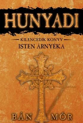 BÁN MÓR - Hunyadi - Isten árnyéka [eKönyv: epub, mobi]