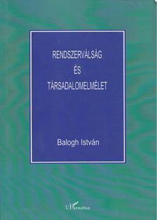 Balogh István - Rendszerválság és társadalomelmélet [antikvár]