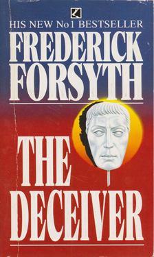 Frederick Forsyth - The Deceiver [antikvár]