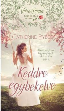 Catherine Bybee - Keddre egybekelve / Vörös rózsa történetek