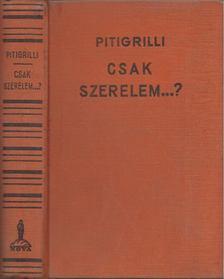 Pitigrilli - Csak szerelem...? [antikvár]