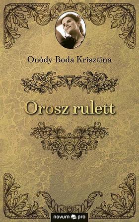 Onódy-Boda Krisztina - Orosz rulett