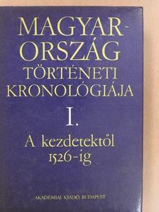 Bálint Csanád - Magyarország történeti kronológiája I. [antikvár]