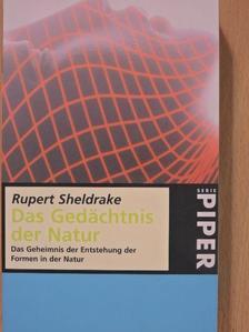 Rupert Sheldrake - Das Gedächtnis der Natur [antikvár]
