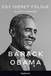 Barack Obama - Egy ígéret földje - Elnöki memoár I. [eKönyv: epub, mobi]