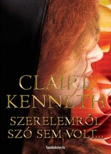 Claire kenneth - Szerelemről szó sem volt [eKönyv: epub, mobi]