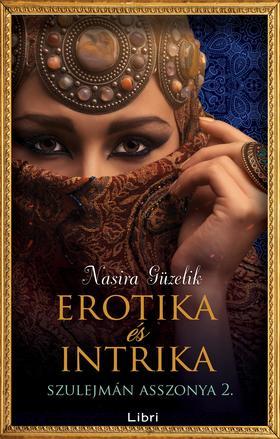 Nasira Güzelik - Erotika és intrika - Szulejmán asszonya 2.