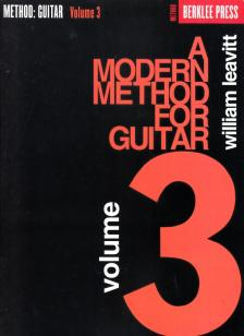 LEAVITT, WILLIAM - A MODERN METHOD FOR GUITAR VOLUME 3 - BERKLEE PRESS METHOD