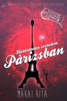 Makai Rita - Határtalan szerelem Párizsban - Egy magyar lány és egy arab fiú nagy találkozása [eKönyv: epub, mobi]