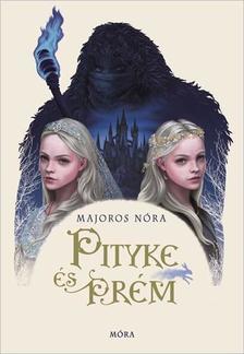 Majoros Nóra - Pityke és Prém