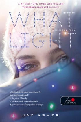 Jay Asher - Micsoda fény!