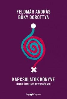 Feldmár András, Büky Dorottya - Kapcsolatok könyve - Újabb útmutató tévelygőknek [eKönyv: epub, mobi]