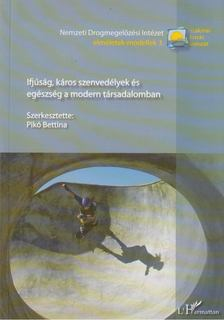 Pikó Bettina - Ifjúság, káros szenvedélyek és egészség a modern társadalomban [antikvár]