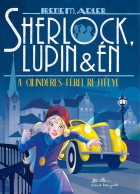 Irene Adler - Sherlock, Lupin és én 15. - A cilinderes férfi rejtélye