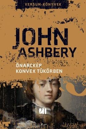 John Ashbery - Önarckép konvex tükörben [eKönyv: epub, mobi]
